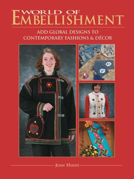 World Of Embellishment: Add Global Designs to Contemporary Fashions & D�cor