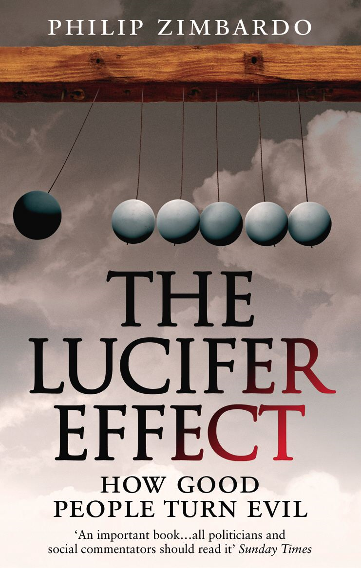 The Lucifer Effect How Good People Turn Evil