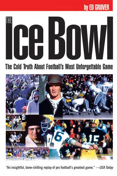 The Ice Bowl By: Ed Gruver