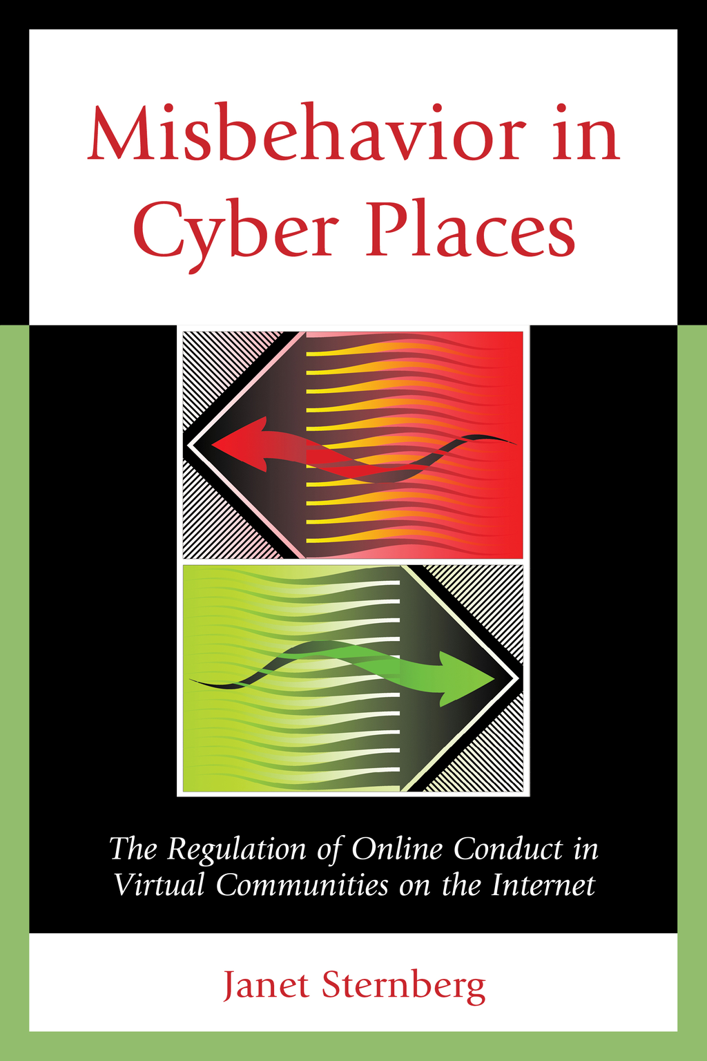 Misbehavior in Cyber Places The Regulation of Online Conduct in Virtual Communities on the Internet