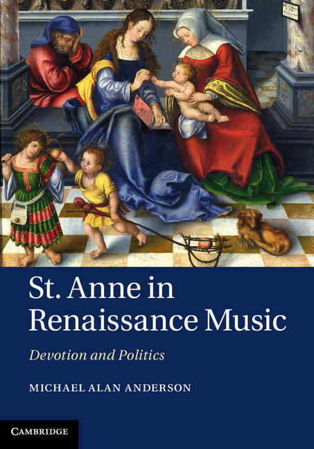 St. Anne in Renaissance Music Devotion and Politics