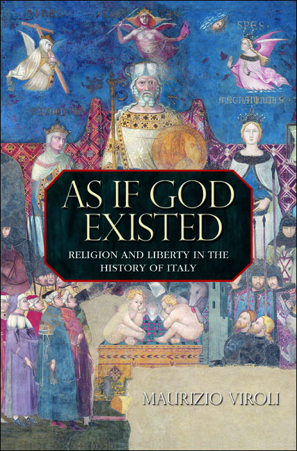 As If God Existed Religion and Liberty in the History of Italy
