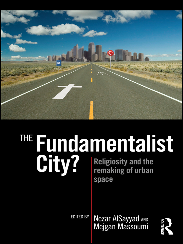 The Fundamentalist City? Religiosity and the Remaking of Urban Space