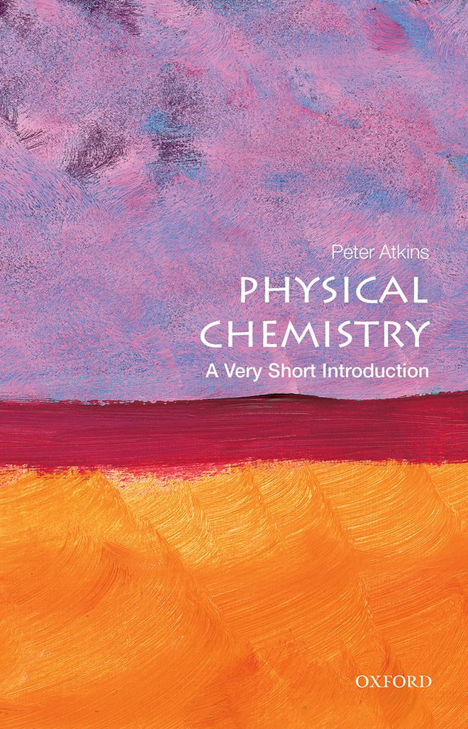 Physical Chemistry: A Very Short Introduction