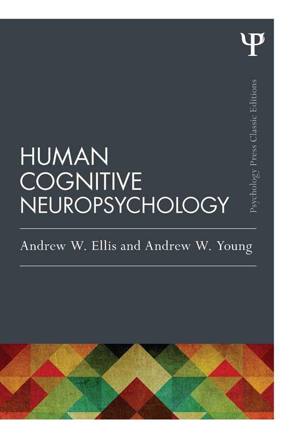 Human Cognitive Neuropsychology (Classic Edition)