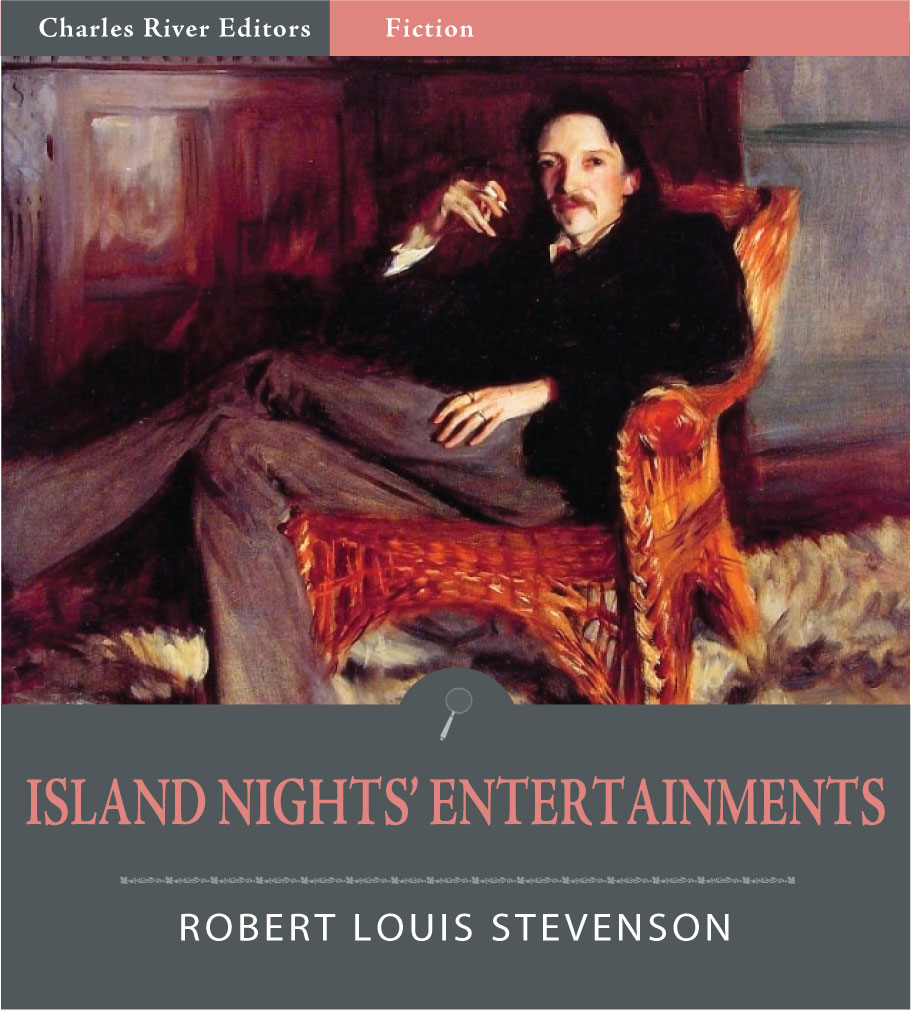 Island Nights' Entertainments (Illustrated Edition) By: Robert Louis Stevenson