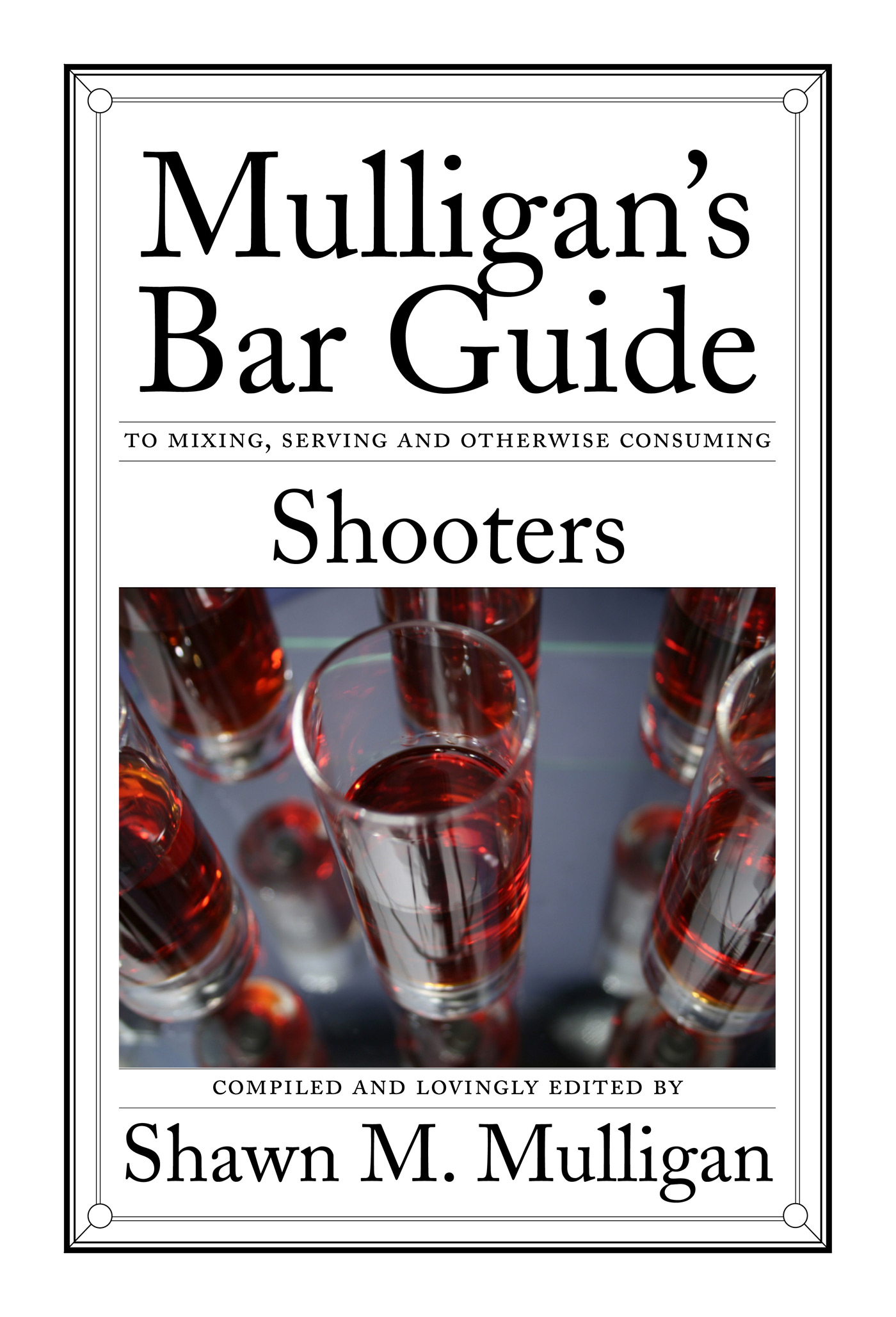 Shooters By: Shawn M. Mulligan