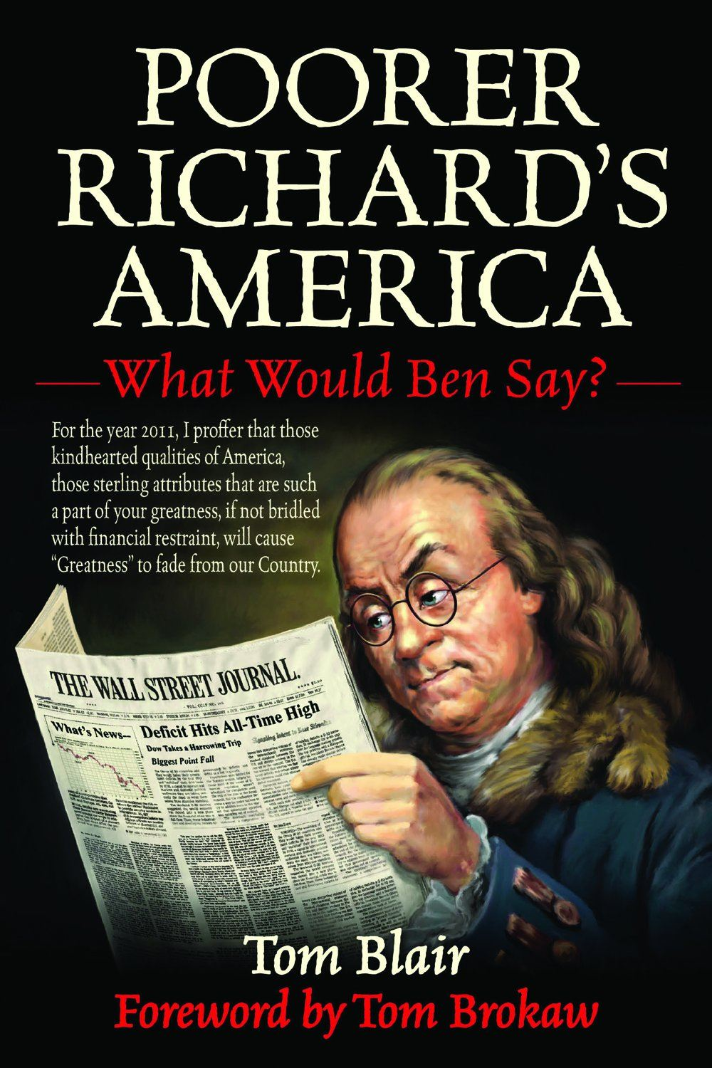 Poorer Richard's America: What Would Ben Say? By: Tom Blair, Tom Brokaw
