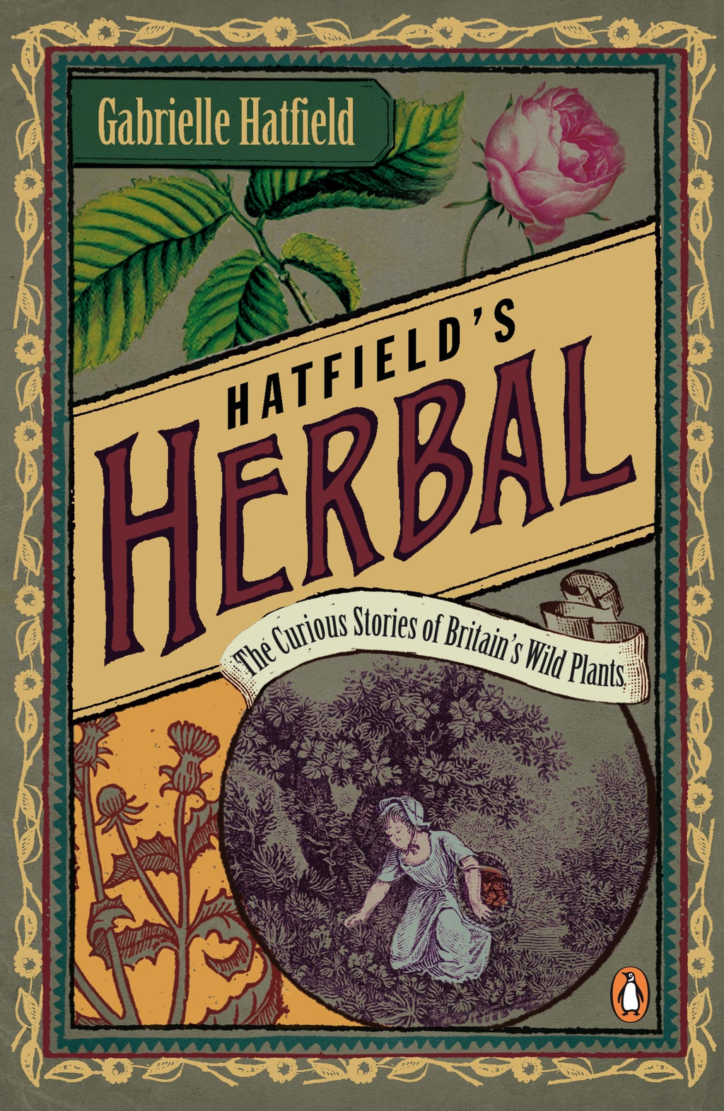 Hatfield's Herbal The Curious Stories of Britain's Wild Plants