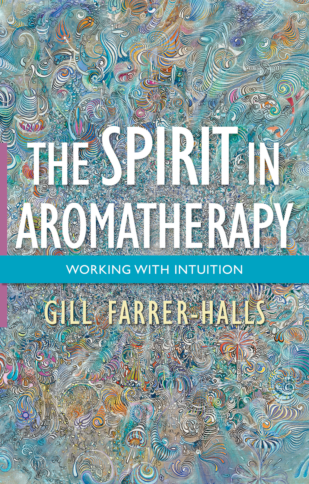 The Spirit in Aromatherapy Working with Intuition