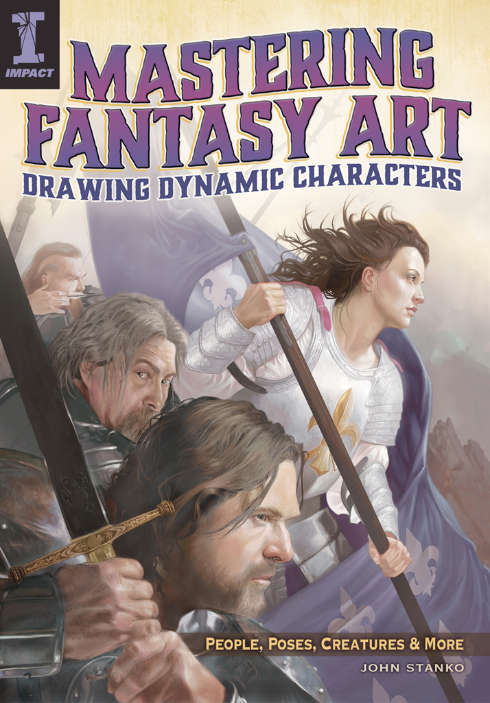 Mastering Fantasy Art - Drawing Dynamic Characters People,  Poses,  Creatures and More
