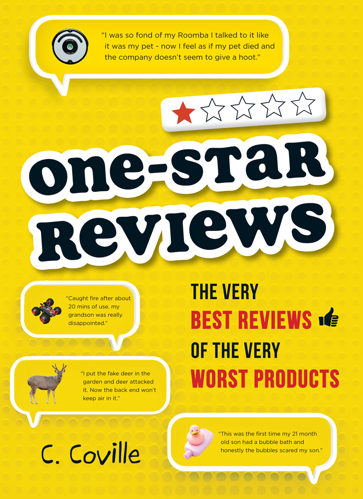 One-Star Reviews The Very Best Reviews of the Very Worst Products