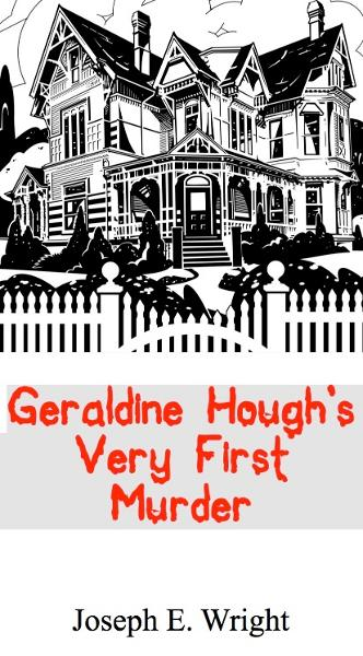 Geraldine Hough's Very First Murder