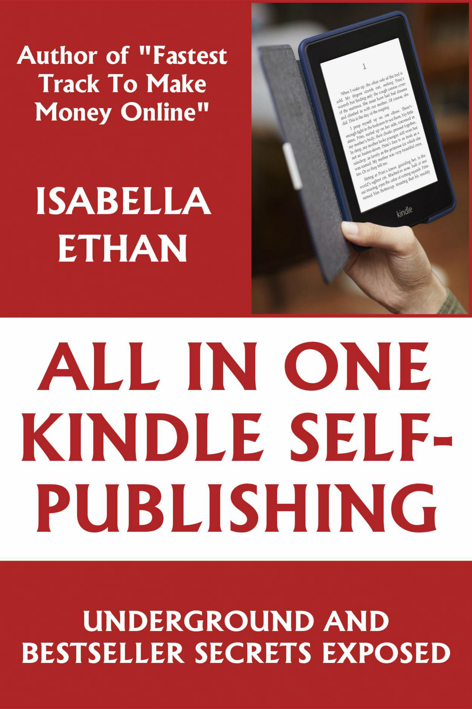 All in One Amazon Kindle Self Publishing: Underground & Bestseller Secrets Exposed - Special Edition
