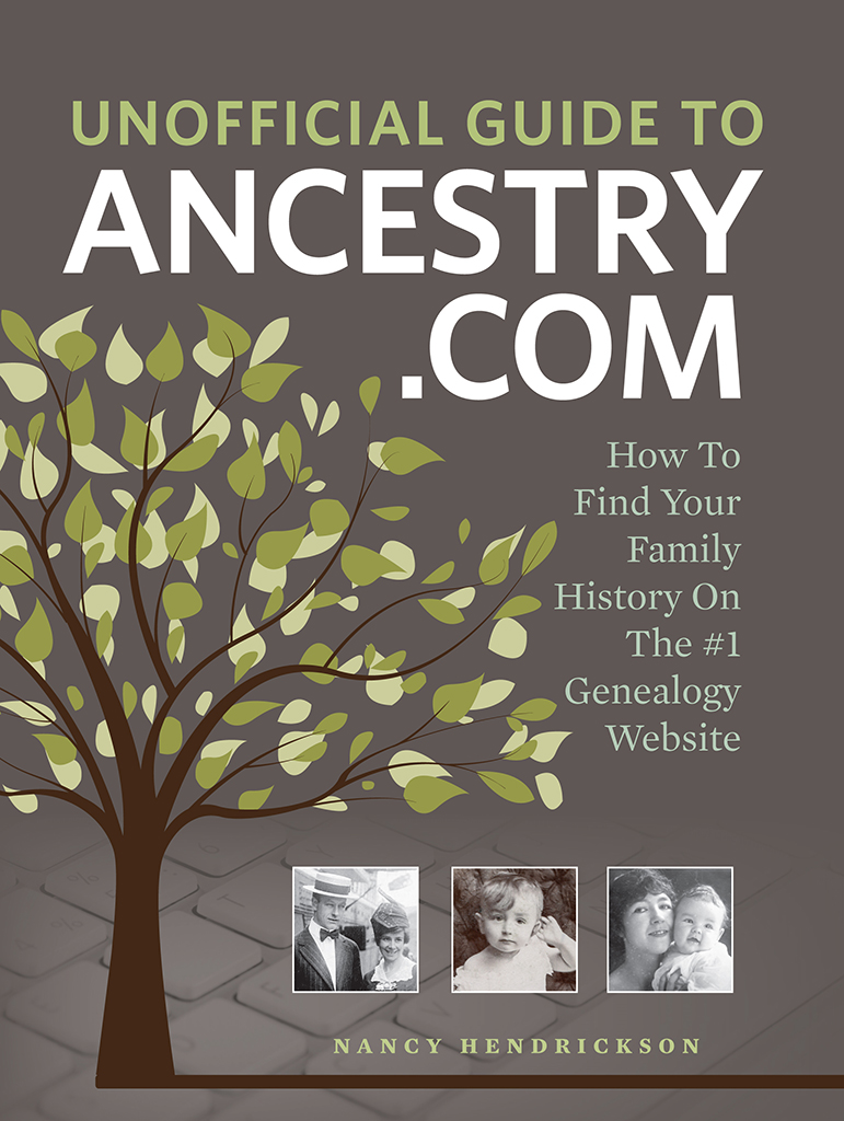 Unofficial Guide to Ancestry.com How to Find Your Family History on the No. 1 Genealogy Website