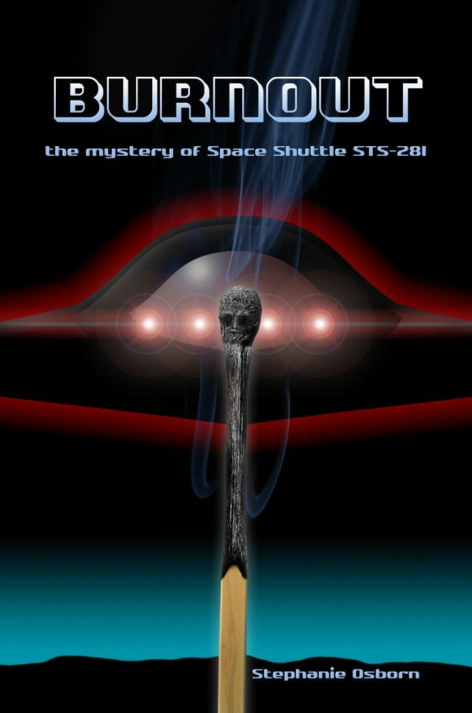 Burnout: The Mystery Of Space Shuttle Sts-281 By: Stephanie Osborn