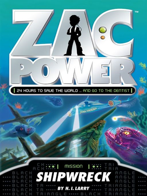 Zac Power: Shipwreck By: H. I. Larry