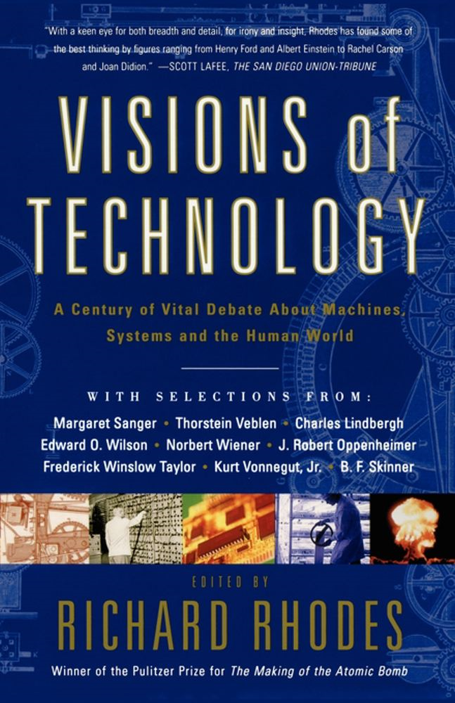 Visions Of Technology By: Richard Rhodes