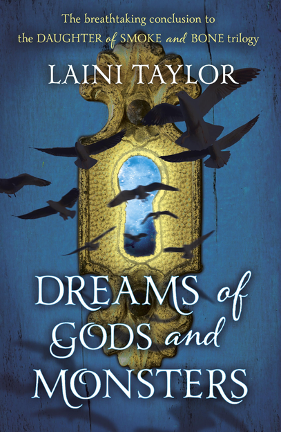 Dreams of Gods and Monsters Daughter of Smoke and Bone Trilogy: Book Three