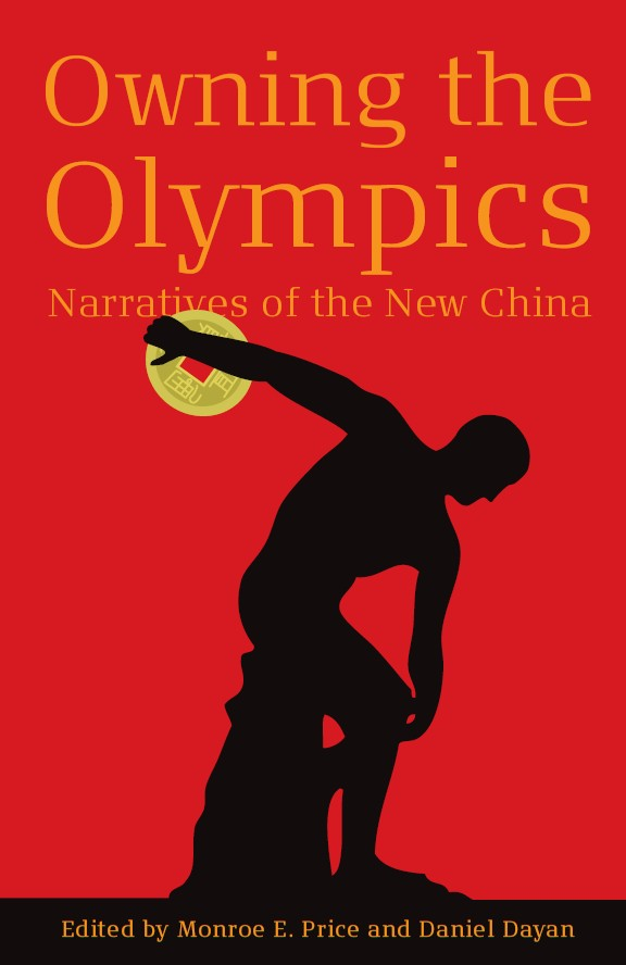 Owning the Olympics: Narratives of the New China By: