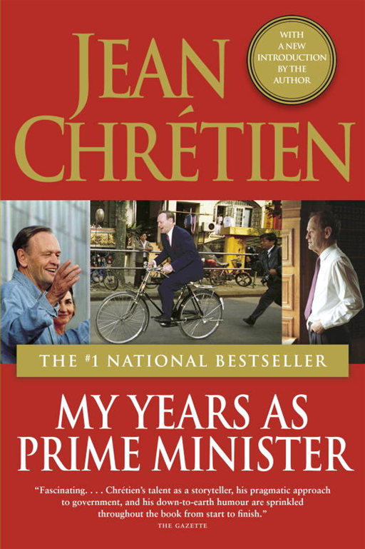 My Years as Prime Minister By: Jean Chretien