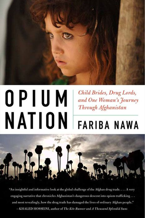 Opium Nation By: Fariba Nawa