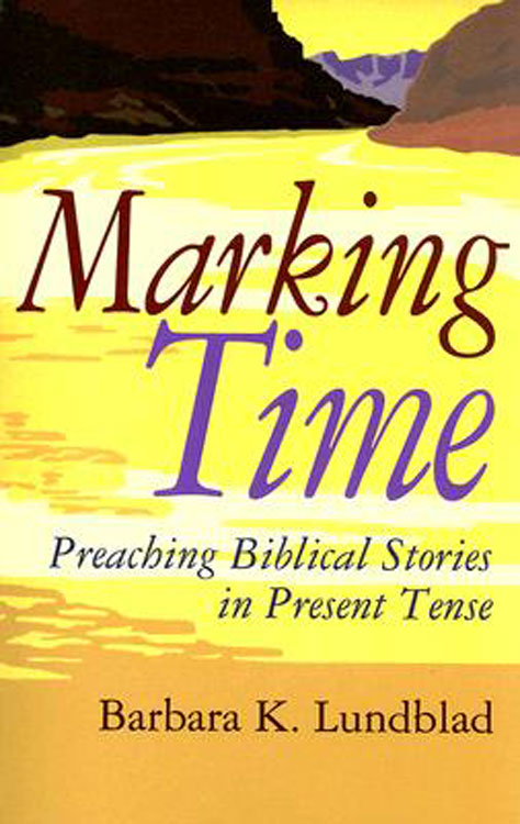 Marking Time By: Barbara K. Lundblad