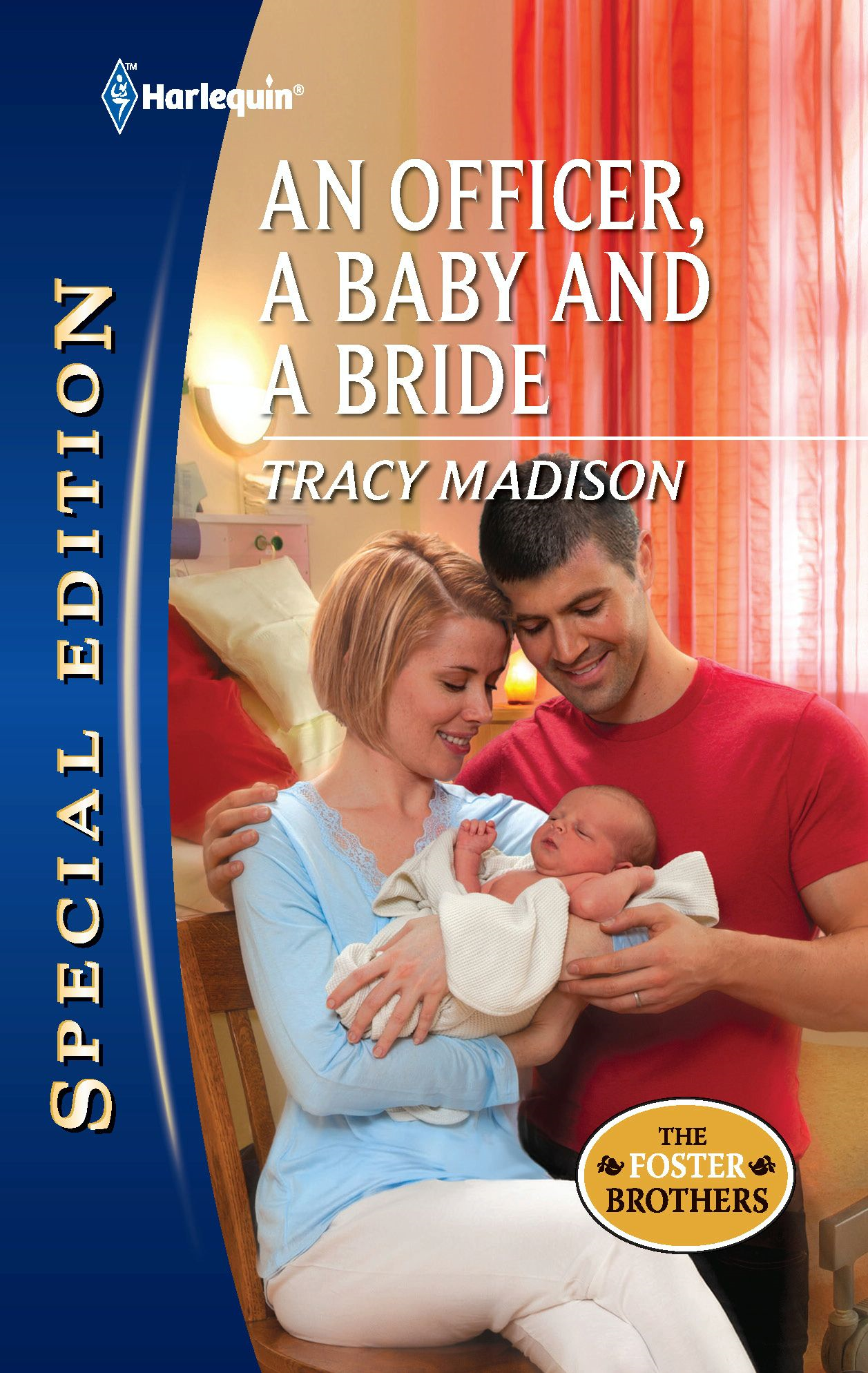 An Officer, a Baby and a Bride By: Tracy Madison