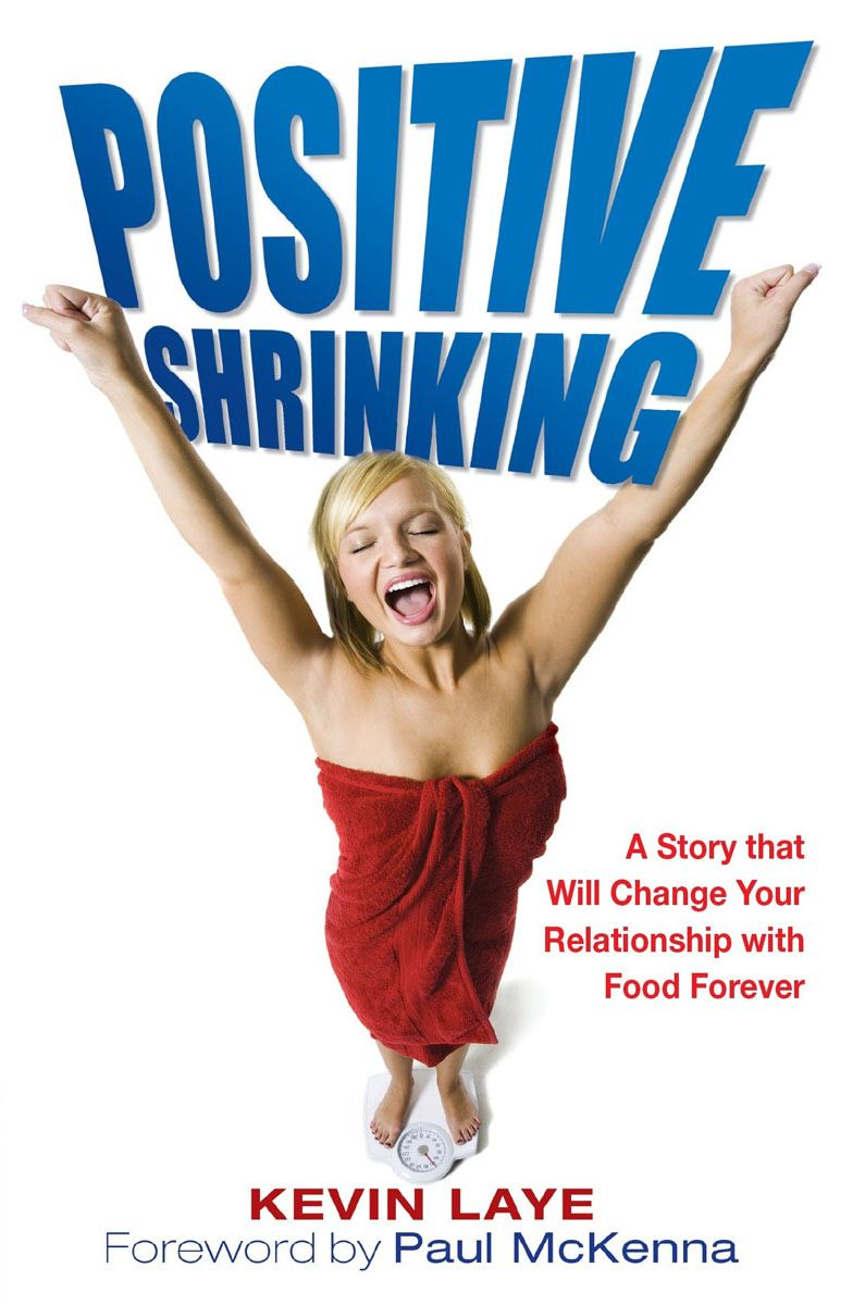 Positive Shrinking By: Kevin Laye