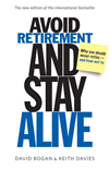 Avoid Retirement And Stay Alive: