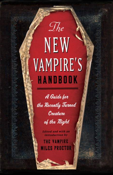 The New Vampire's Handbook By: Anita Serwacki,Chris Pauls,Janet Ginsburg,Joe Garden,Scott Sherman