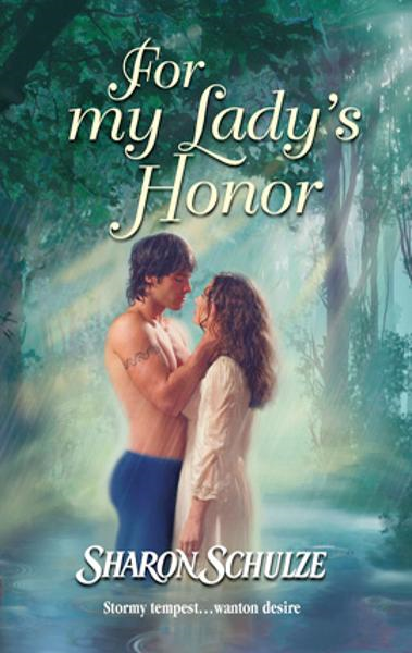 For My Lady's Honor By: Sharon Schulze
