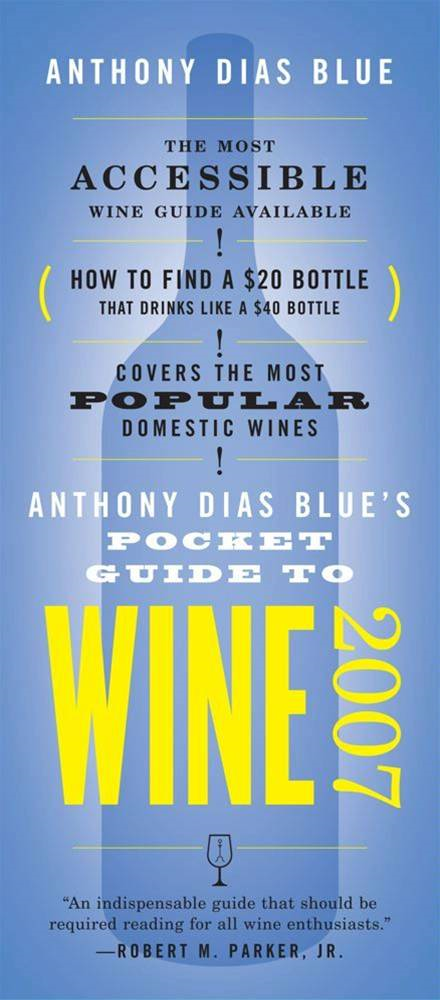 Anthony Dias Blue's Pocket Guide to Wine 2007