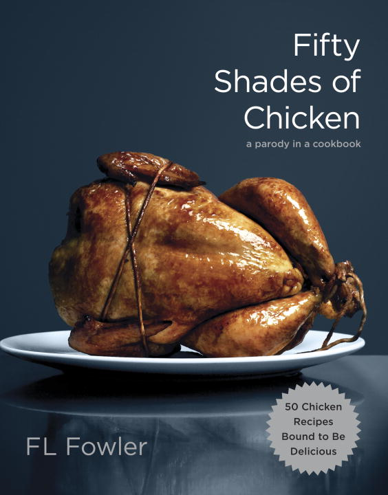 Fifty Shades of Chicken By: F.L. Fowler