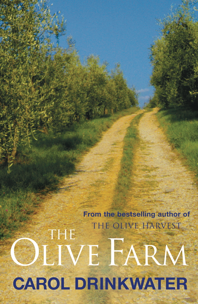 The Olive Farm A Memoir of Life, Love and Olive Oil in the South of France