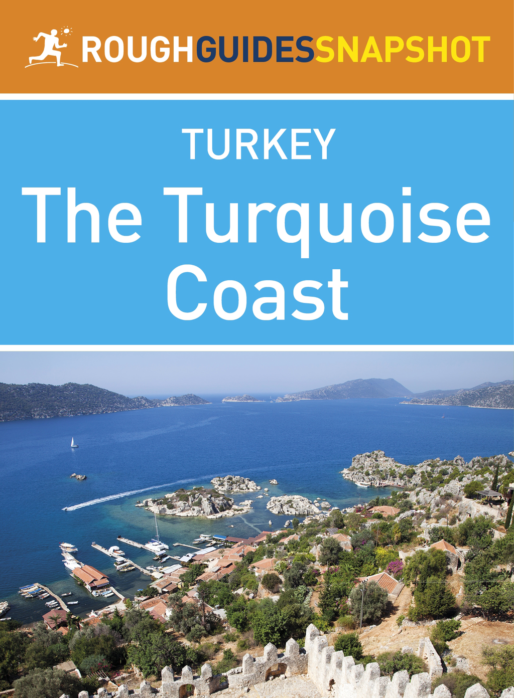 The Turquoise Coast Rough Guides Snapshot Turkey (includes Fethiye,  �l�deniz,  Arykanda and Olympos)