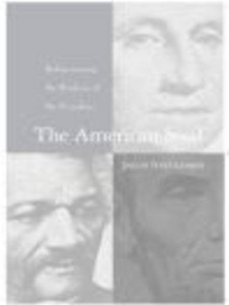 The American Soul Rediscovering the Wisdom of the Founders