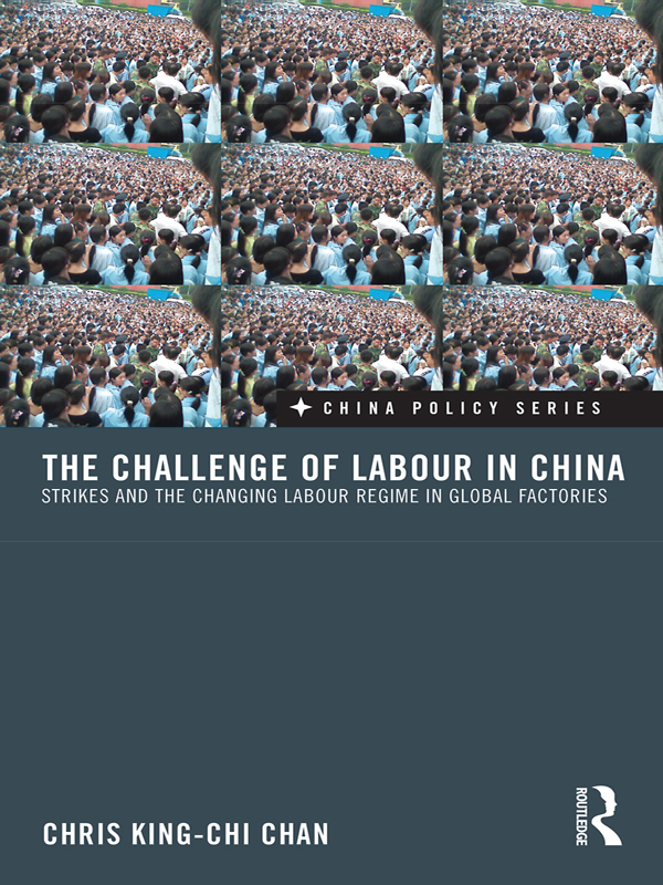 The Challenge of Labour in China Strikes and the Changing Labour Regime in Global Factories