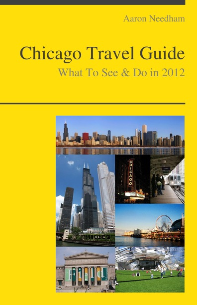 Chicago, Illinois Travel Guide - What To See & Do By: Aaron Needham