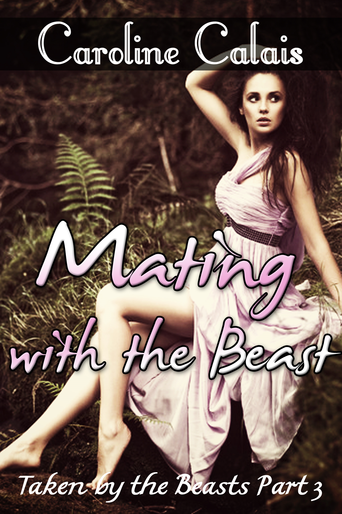 Caroline Calais - Mating with the Beast (Taken by the Beast Part 3)