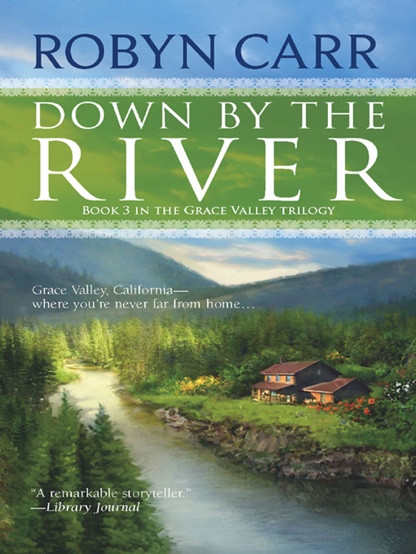 Down by the River By: Robyn Carr