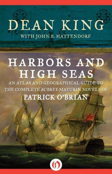 Harbors and High Seas By: Dean King,John B. Hattendorf