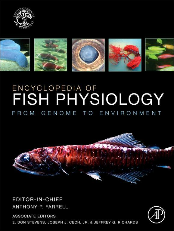 Encyclopedia of Fish Physiology From Genome to Environment