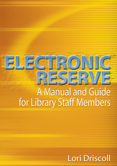 Electronic Reserve A Manual and Guide for Library Staff Members