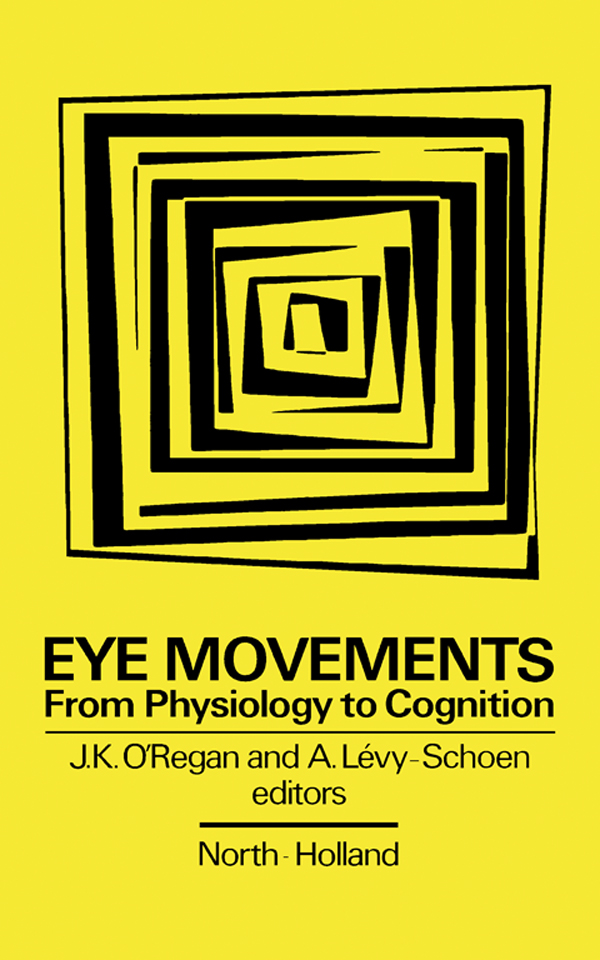 Eye Movements from Physiology to Cognition Selected/Edited Proceedings of the Third European Conference on Eye Movements,  Dourdan,  France,  September 1