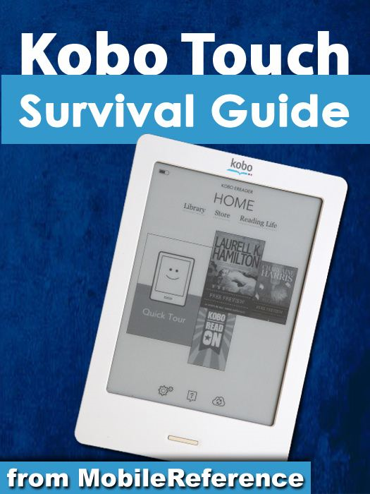 Kobo Touch Survival Guide (Mobi Manuals) By: K,Toly