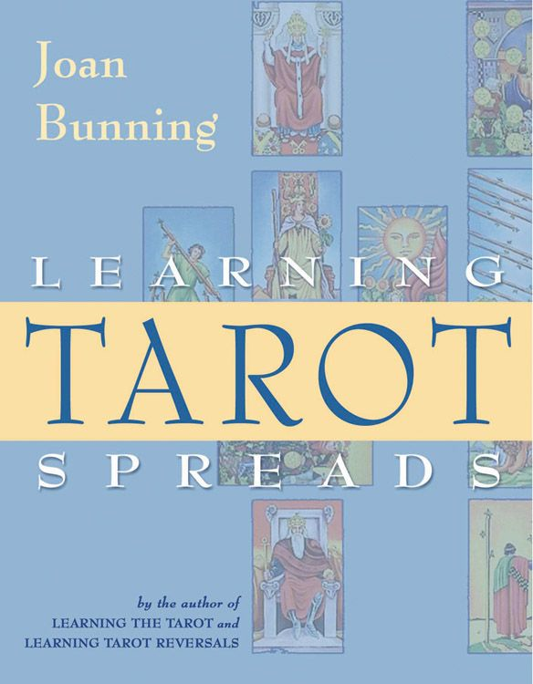 Learning Tarot Spreads By: Joan Bunning