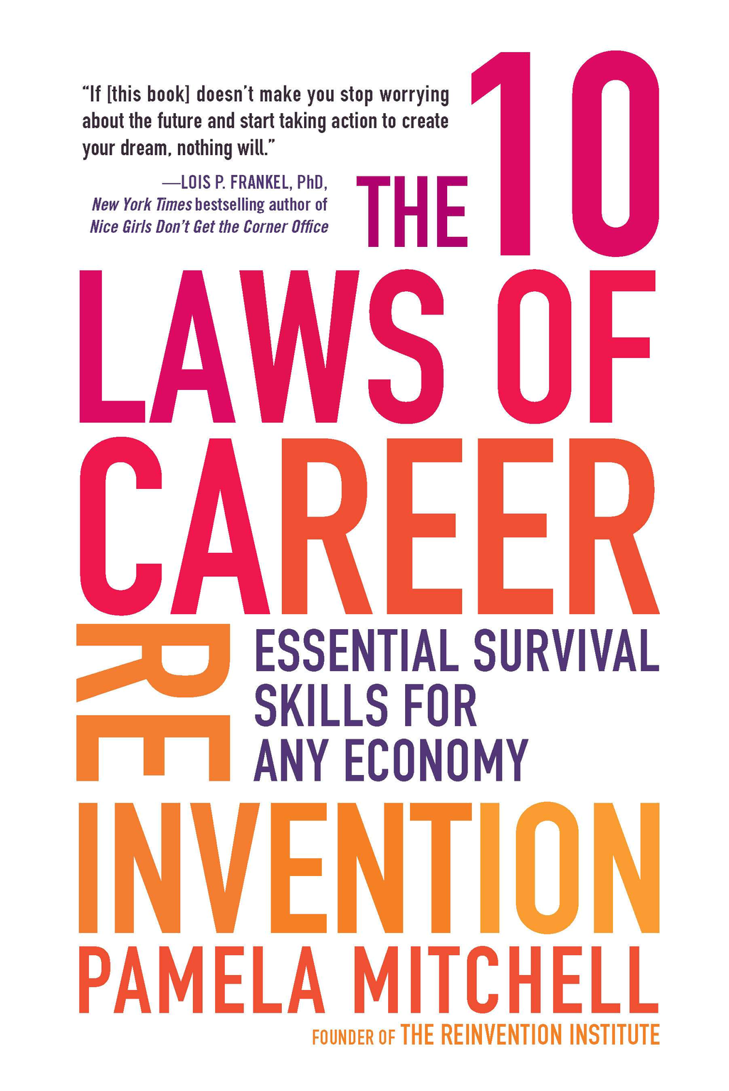 The 10 Laws of Career Reinvention By: Pamela Mitchell