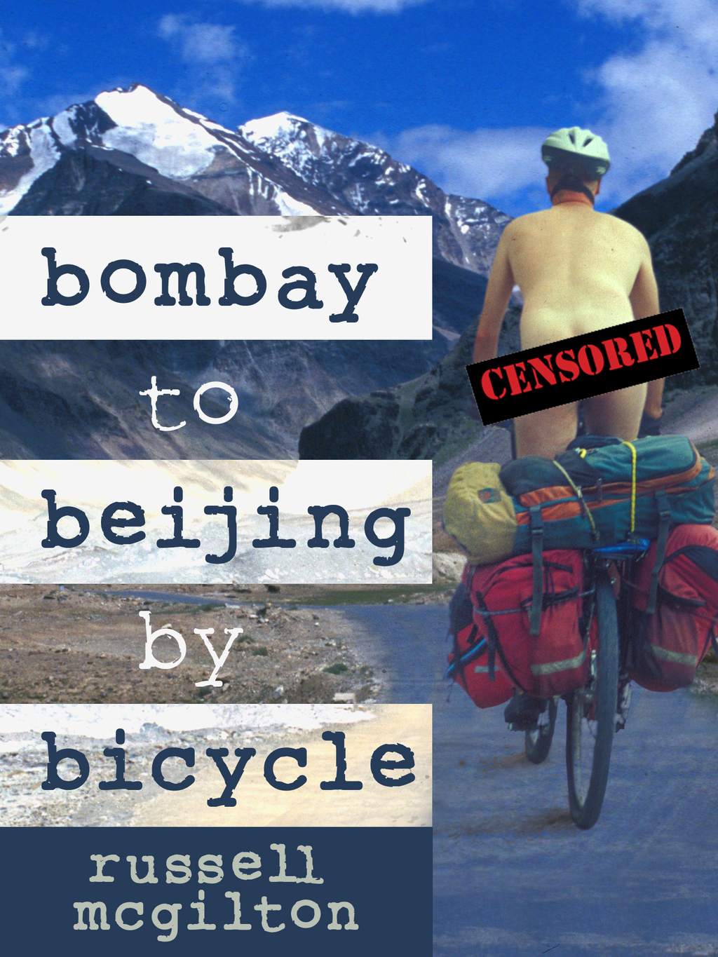 Bombay to Beijing by Bicycle