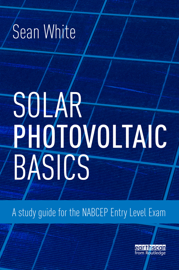 Solar Photovoltaic Basics A Study Guide for the NABCEP Entry Level Exam